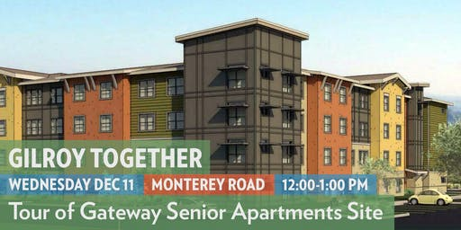 Tour Gateway Senior Apartments Construction Site (Gilroy)
