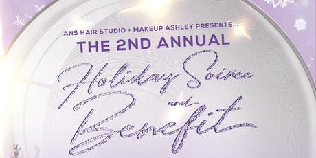 ANS Hair Studio & Makeup Ashley 2nd  Annual Holiday Soirée & Benefit tickets