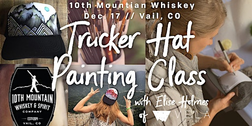 Trucker Hat Painting Class at 10th Mountain Whiskey
