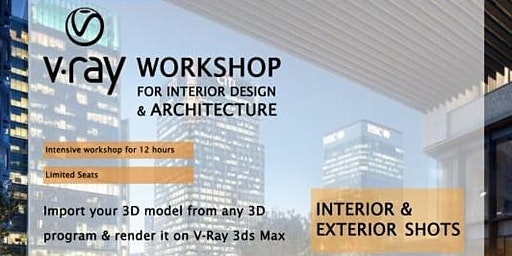V-Ray for Interior Design & Architecture Workshop