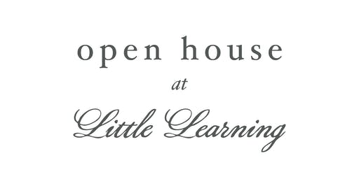 Open House at Little Learning