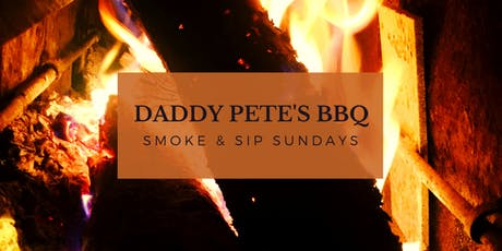 Daddy Pete's BBQ Smoke & Sip Sunday June 14, 2020 tickets