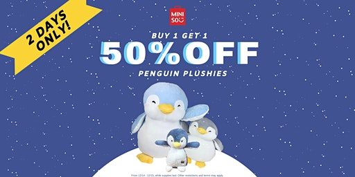 Exclusive 2-DAY BOGO 50% Adopt Your Penguin Plushie Event at MINISO