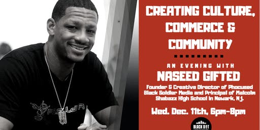 Creating Culture, Commerce & Community:  An Evening With Naseed Gifited