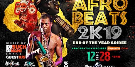 AFROBEATS 2K19 (END OF THE YEAR SOIRÉE) tickets
