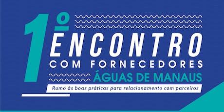 1º Encontro com Fornecedores Águas de Manaus - 2019 (EVENTO GRATUITO) ingressos