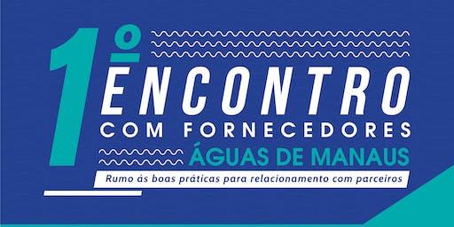 1º Encontro com Fornecedores Águas de Manaus - 2019 (EVENTO GRATUITO)