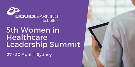 5th Women in Healthcare Leadership Summit tickets