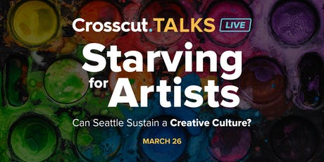 Starving For Artists: Can Seattle Sustain a Creative Culture?   tickets