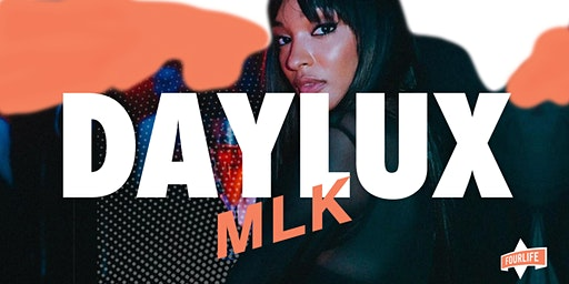 #DAYLUX MLK - Your Best Friend's Favorite Day Party!
