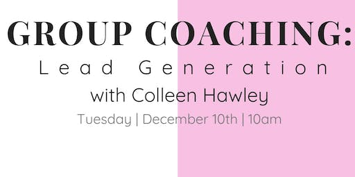 Group Coaching with Colleen: Lead Generation