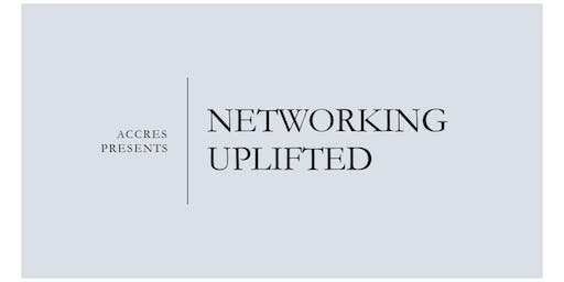 ACCRES Present: Networking Uplifted