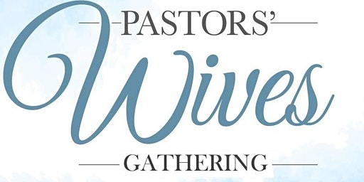 Pastors Wives Gathering