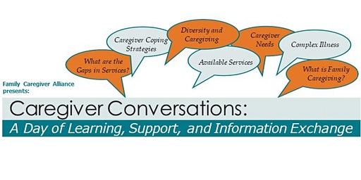 Caregiver Conversations: A Day of Learning, Support & Information Exchange