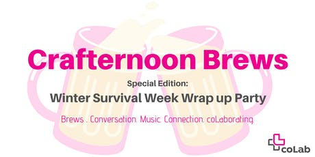 Crafternoon Brews: Winter Survival Week Wrap-up Party tickets