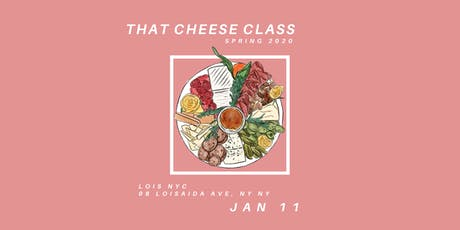 That Cheese Class @ Lois NYC (1/11/20) tickets