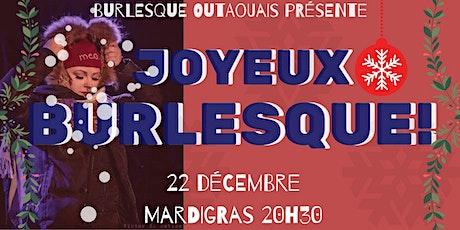 Joyeux Burlesque au MardiGras ! - Spectacle burlesque de Noël billets