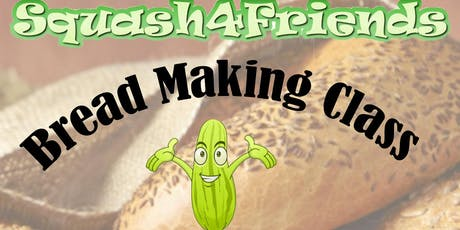 Squash 4 Friends Bread Making Class tickets