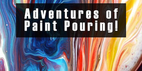 Paint Pouring Adventure - Freestyle Fluid Painting tickets