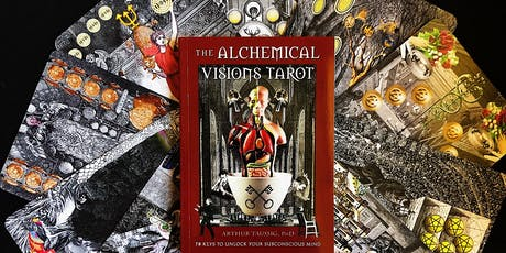 The Alchemical Visions Tarot Deck: Art Opening for Artist Arthur Taussig tickets