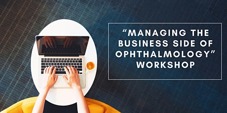 Managing the Business Side of Ophthalmology tickets