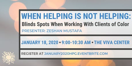 HPG Presents: When Helping is Not Helping: Blind Spots When Working with Clients of Color tickets