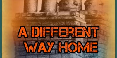 A Different Way Home - A One Man Play by Jimmie Chinn