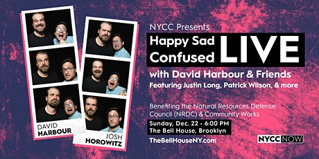 NYCC Presents: Happy Sad Confused LIVE with David Harbour & Friends tickets