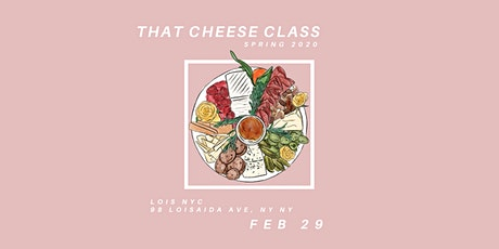 That Cheese Class @ Lois NYC (2/29/20) tickets
