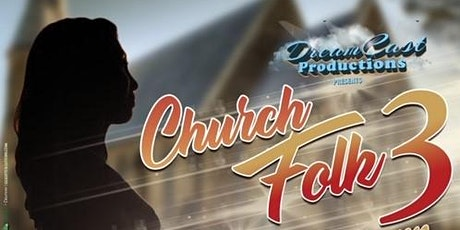 "Original Stage Play ""Church Folk 3"" billets"