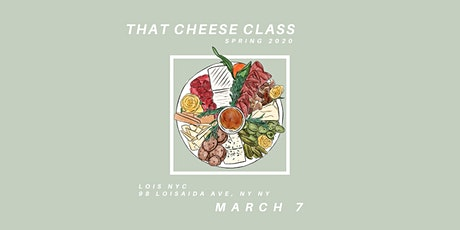 That Cheese Class @ Lois NYC (3/7/20) tickets