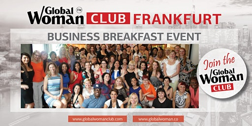 GLOBAL WOMAN CLUB FRANKFURT: BUSINESS NETWORKING BREAKFAST - FEBRUARY