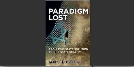 A Conversation with Professor Ian Lustick: [2-state] Paradigm Lost tickets