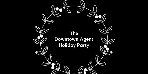 The Downtown Agent Holiday Party