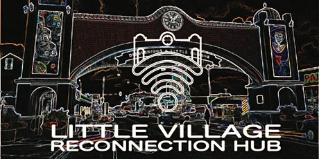 Little Village Reconnection Hub Open House tickets