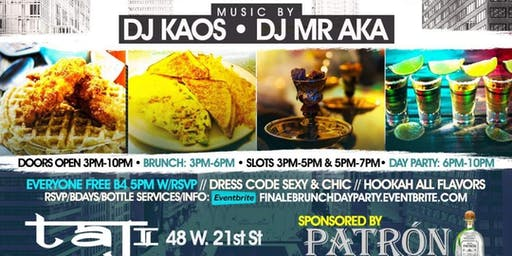 FINALE: END OF YEAR BRUNCH/DAY PARTY SPONSORED BY PATRON