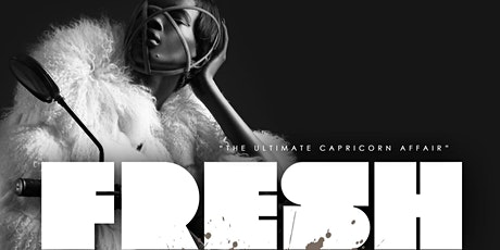 FRESH: The Ultimate Capricorn Celebration w/COMP HENNESSY tickets