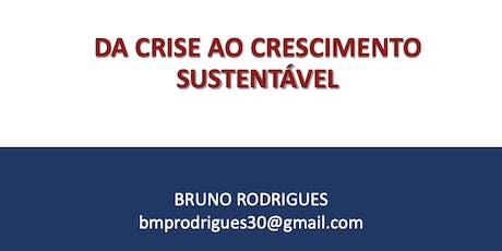 DA CRISE AO CRESCIMENTO SUSTENTÁVEL bilhetes