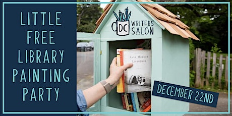 DC Writers' Salon: Little Free Library Painting Party tickets