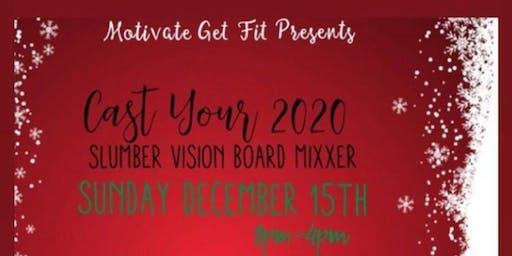 Motivate GET Fit Cast your 2020 vision board slumber mixxer