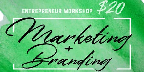 Entrepreneur Workshop- Marketing and Branding  for your small business! tickets