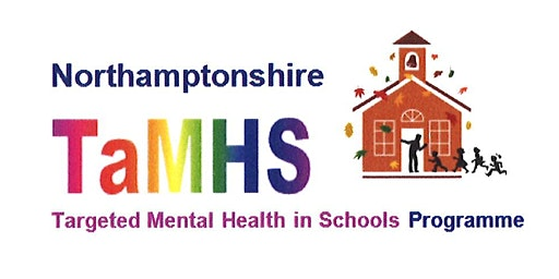 TaMHS Offer - Briefing for Northamptonshire Schools