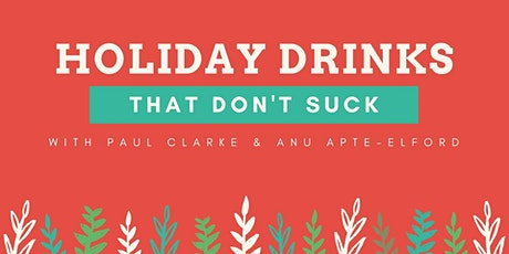 Holiday Drinks that Don't Suck tickets