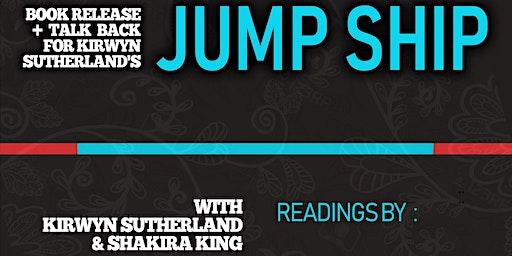 Book Release + Poetry Reading: Kirwyn Sutherland's JUMP SHIP