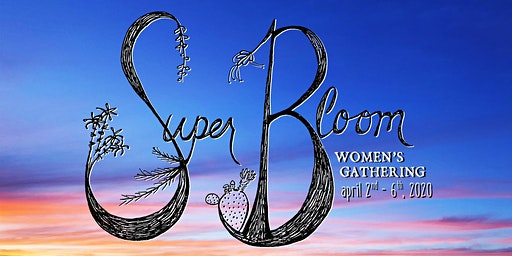 Super Bloom Women's Gathering