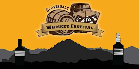 2020 Scottsdale Whiskey Festival - A Whiskey Tasting in Old Town! tickets