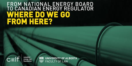 From National Energy Board To Canadian Energy Regulator: Where Do We Go From Here?  tickets