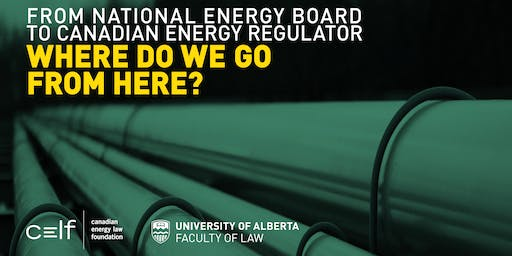 From National Energy Board To Canadian Energy Regulator: Where Do We Go From Here?