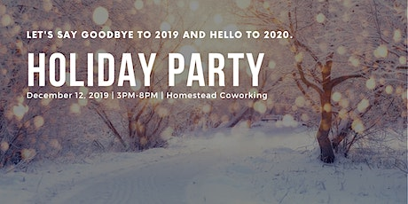 Homestead Holiday Party 2019 tickets