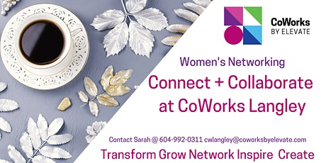 Connect + Collaborate at CoWorks Langley tickets